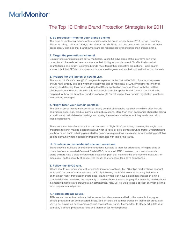 The Top 10 Online Brand Protection Strategies for 20111. Be proactive—monitor your brands online!The onus for protecting b...