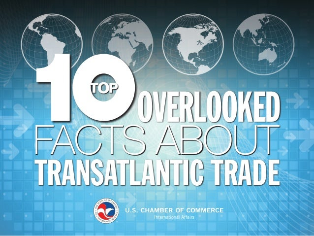 1 OVERLOOKED TRANSATLANTIC TRADE FACTS ABOUT