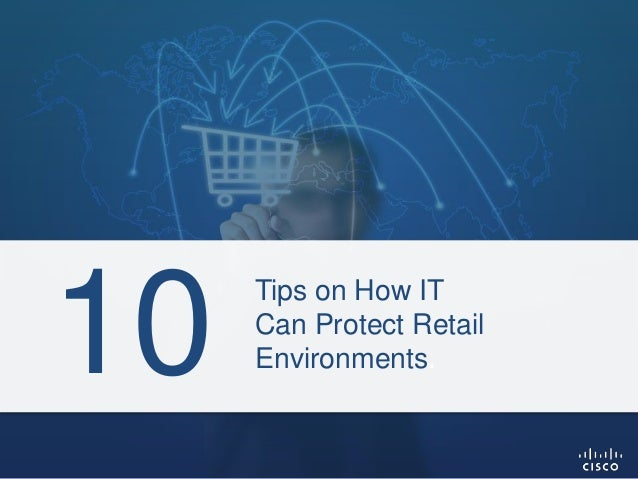 Tips on How IT Can Protect Retail Environments.10