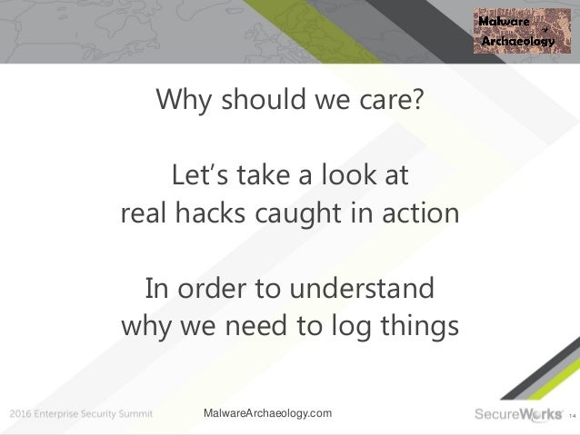 14 Why should we care? Let's take a look at real hacks caught in action In order to understand why we need to log things M...