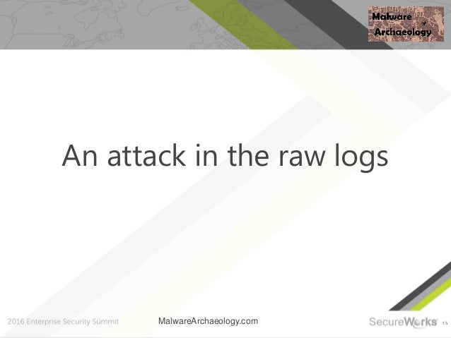 15 An attack in the raw logs MalwareArchaeology.com