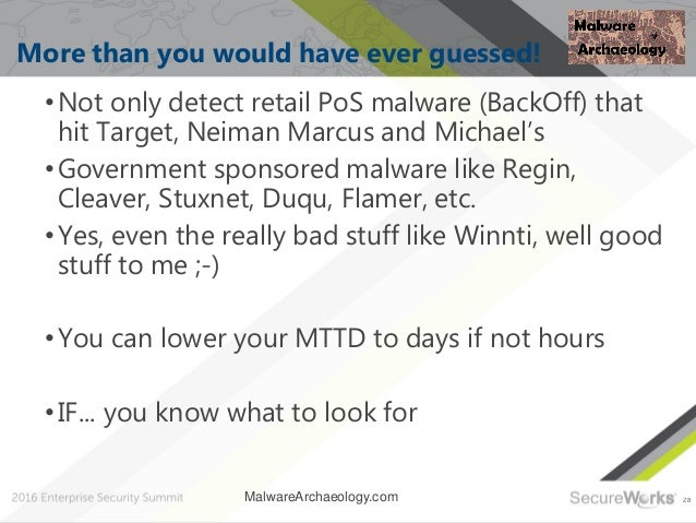 28 More than you would have ever guessed! •Not only detect retail PoS malware (BackOff) that hit Target, Neiman Marcus and...