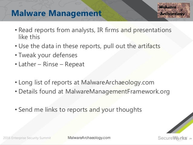 29 Malware Management • Read reports from analysts, IR firms and presentations like this • Use the data in these reports, ...