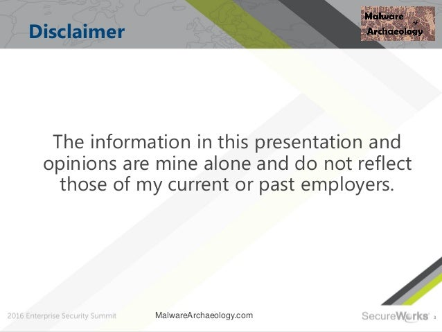 3 Disclaimer The information in this presentation and opinions are mine alone and do not reflect those of my current or pa...