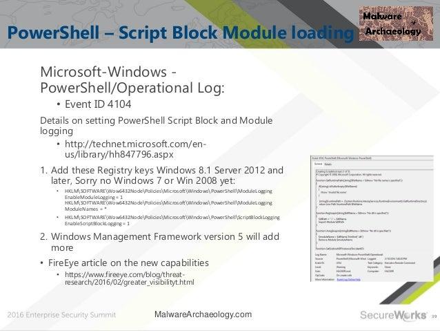 39 PowerShell – Script Block Module loading Microsoft-Windows - PowerShell/Operational Log: • Event ID 4104 Details on set...