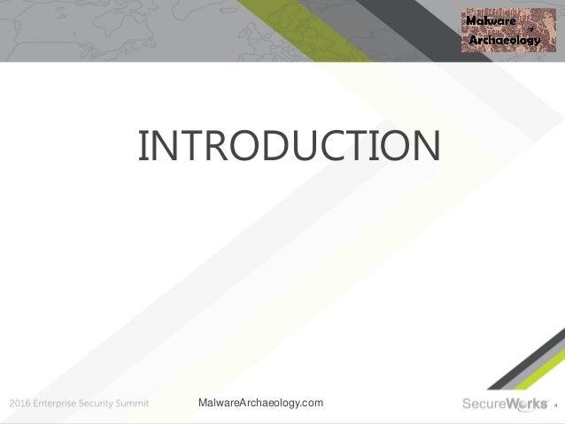 4 INTRODUCTION MalwareArchaeology.com
