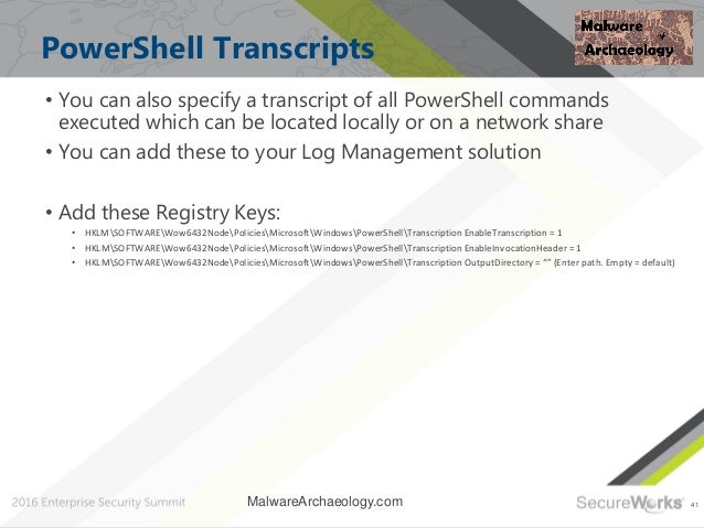 41 PowerShell Transcripts • You can also specify a transcript of all PowerShell commands executed which can be located loc...