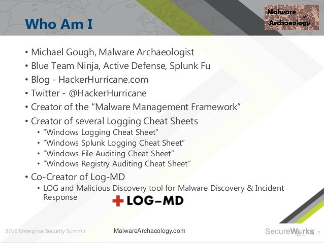 5 Who Am I 5 • Michael Gough, Malware Archaeologist • Blue Team Ninja, Active Defense, Splunk Fu • Blog - HackerHurricane....