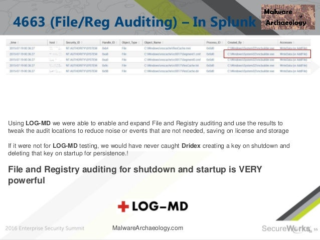 55 4663 (File/Reg Auditing) – In Splunk 55 Using LOG-MD we were able to enable and expand File and Registry auditing and u...