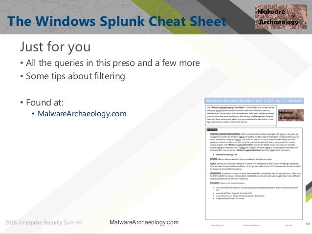 59 The Windows Splunk Cheat Sheet Just for you • All the queries in this preso and a few more • Some tips about filtering ...