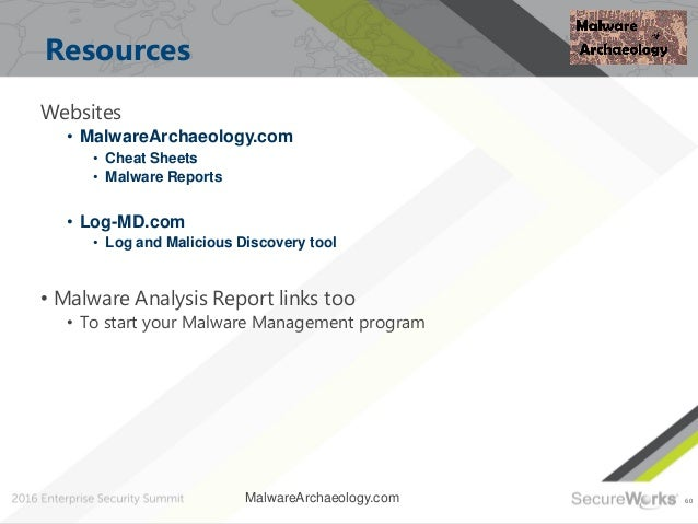 60 Resources Websites • MalwareArchaeology.com • Cheat Sheets • Malware Reports • Log-MD.com • Log and Malicious Discovery...