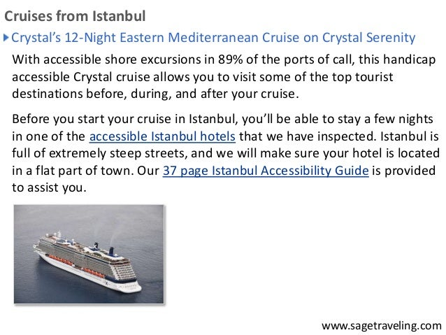 Crystal's 12-Night Eastern Mediterranean Cruise on Crystal Serenity  With accessible shore excursions in 89% of the ports ...