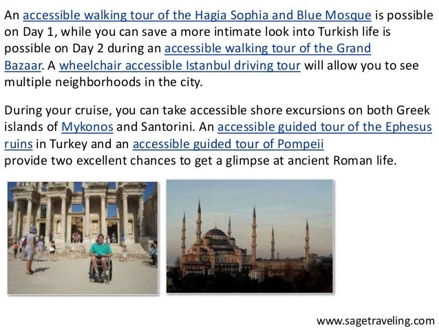 An accessible walking tour of the Hagia Sophia and Blue Mosque is possible  on Day 1, while you can save a more intimate l...