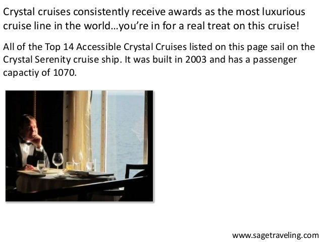Crystal cruises consistently receive awards as the most luxurious  cruise line in the world…you're in for a real treat on ...