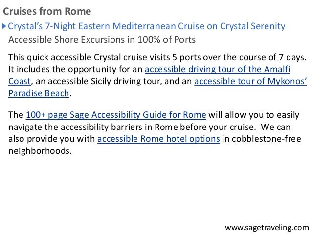 Crystal's 7-Night Eastern Mediterranean Cruise on Crystal Serenity  Accessible Shore Excursions in 100% of Ports  This qui...