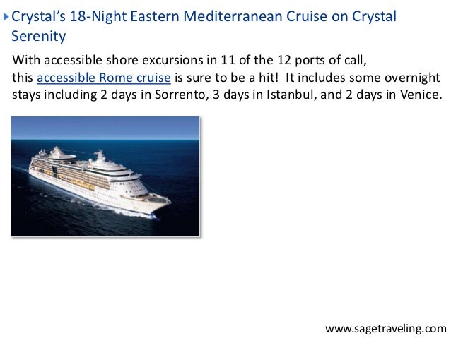 Crystal's 18-Night Eastern Mediterranean Cruise on Crystal  Serenity  With accessible shore excursions in 11 of the 12 por...