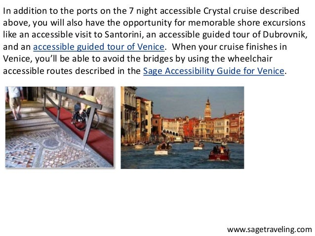 In addition to the ports on the 7 night accessible Crystal cruise described  above, you will also have the opportunity for...