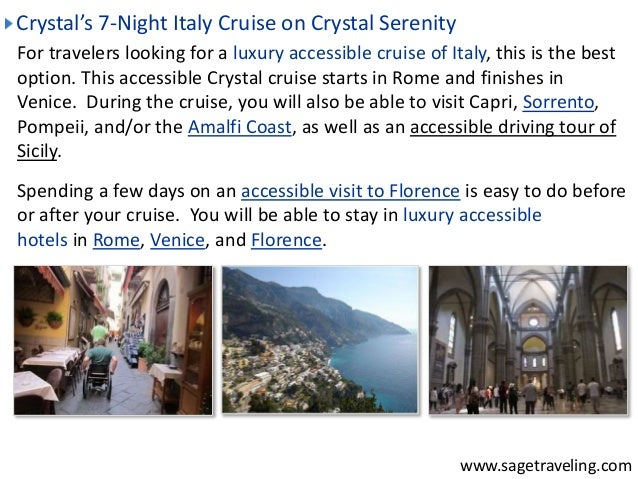 Crystal's 7-Night Italy Cruise on Crystal Serenity  For travelers looking for a luxury accessible cruise of Italy, this is...