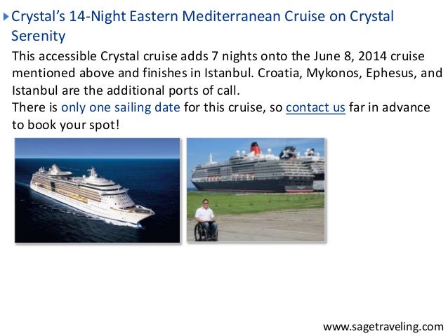 Crystal's 14-Night Eastern Mediterranean Cruise on Crystal  Serenity  This accessible Crystal cruise adds 7 nights onto th...
