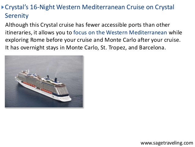 Crystal's 16-Night Western Mediterranean Cruise on Crystal  Serenity  Although this Crystal cruise has fewer accessible po...