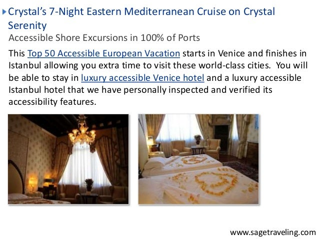 Crystal's 7-Night Eastern Mediterranean Cruise on Crystal  Serenity  Accessible Shore Excursions in 100% of Ports  This To...