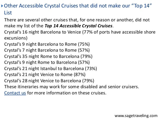 """Other Accessible Crystal Cruises that did not make our """"Top 14""""  List  There are several other cruises that, for one reaso..."""