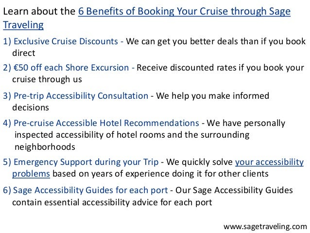 Learn about the 6 Benefits of Booking Your Cruise through Sage  Traveling  1) Exclusive Cruise Discounts - We can get you ...