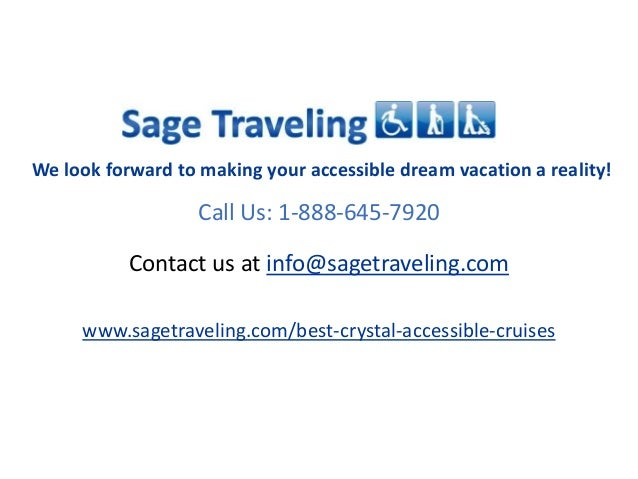We look forward to making your accessible dream vacation a reality!  Call Us: 1-888-645-7920  Contact us at info@sagetrave...