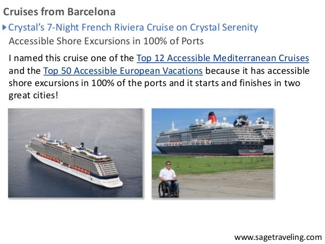 Crystal's 7-Night French Riviera Cruise on Crystal Serenity  Accessible Shore Excursions in 100% of Ports  I named this cr...