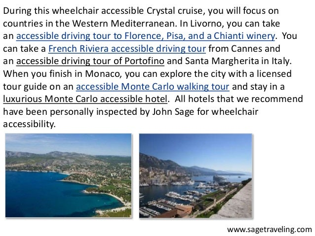 During this wheelchair accessible Crystal cruise, you will focus on  countries in the Western Mediterranean. In Livorno, y...