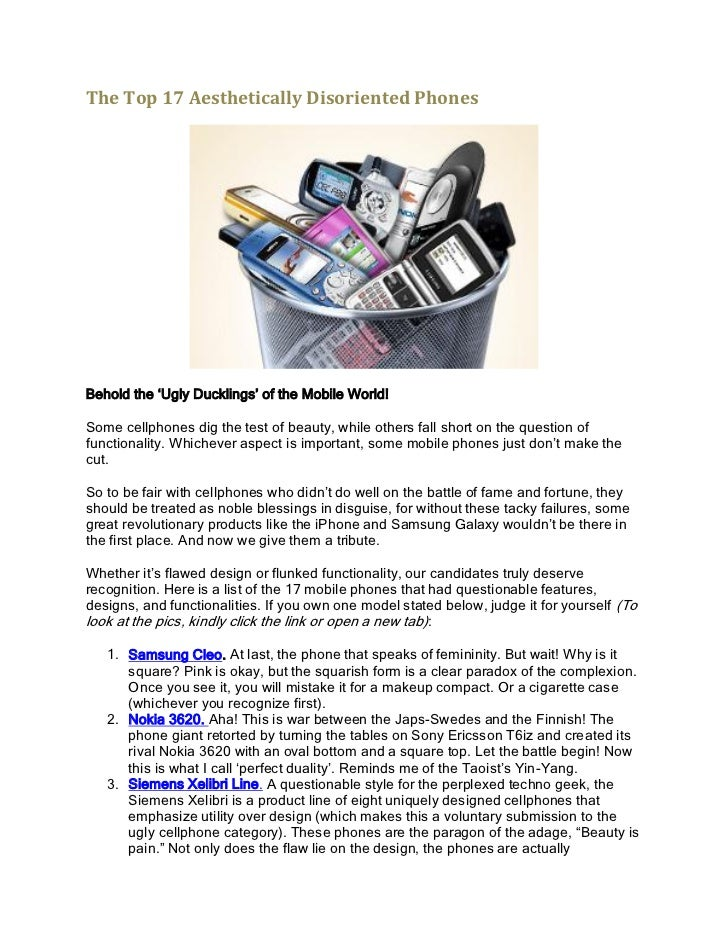 The Top 17 Aesthetically Disoriented PhonesBehold the 'Ugly Ducklings' of the Mobile World!Some cellphones dig the test of...