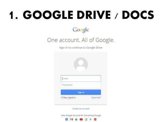 1. GOOGLE DRIVE / DOCS