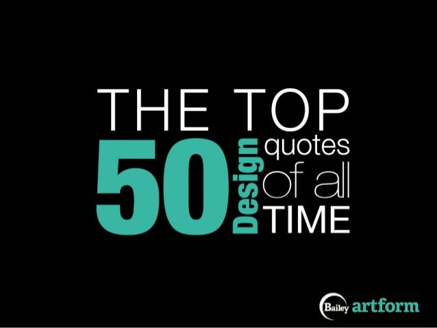 The Top 50 Design Quotes of all Time