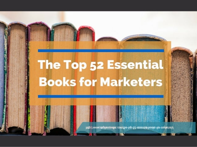 http://www.stephenzoeller.com/the-top-52-essential-books-for-marketers/