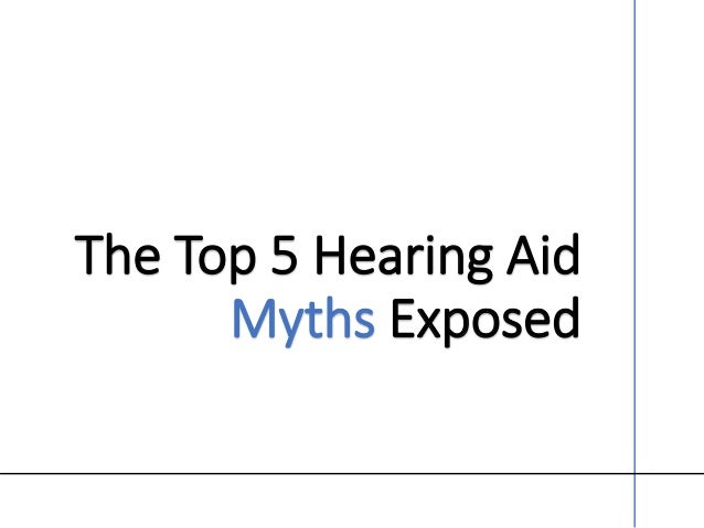 The Top 5 Hearing Aid Myths Exposed