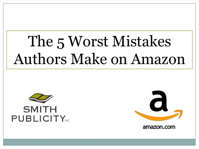 The 5 Worst Mistakes Authors Make on Amazon