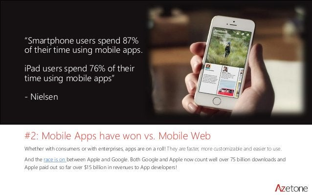 #2: Mobile Apps have won vs. Mobile Web  Whether with consumers or with enterprises, apps are on a roll! They are faster, ...