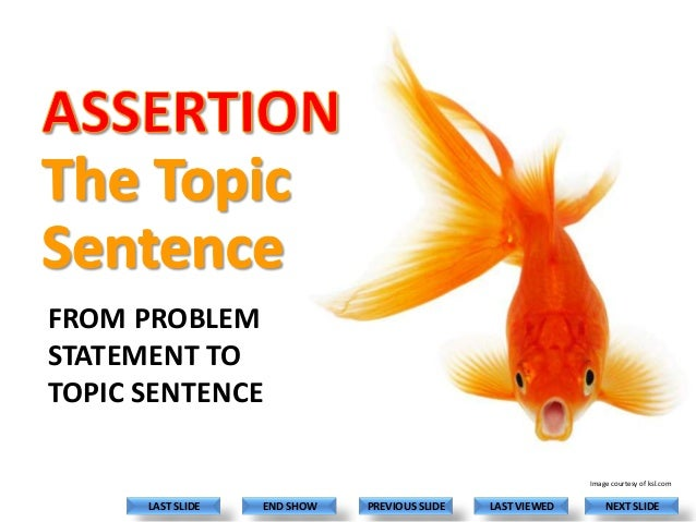 FROM PROBLEM STATEMENT TO TOPIC SENTENCE Image courtesy of ksl.com  LAST SLIDE  END SHOW  PREVIOUS SLIDE  LAST VIEWED  NEX...