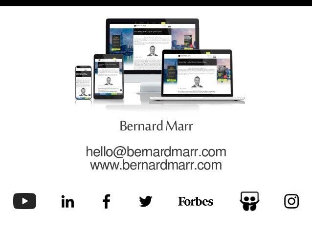 BernardMarr hello@bernardmarr.com www.bernardmarr.com
