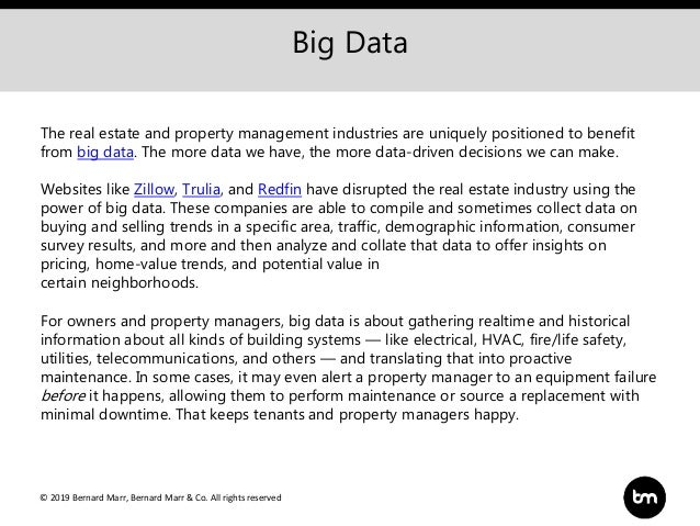 © 2019 Bernard Marr, Bernard Marr & Co. All rights reserved Big Data The real estate and property management industries ar...