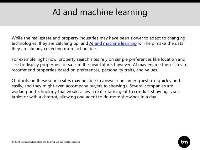 © 2019 Bernard Marr, Bernard Marr & Co. All rights reserved AI and machine learning While the real estate and property ind...