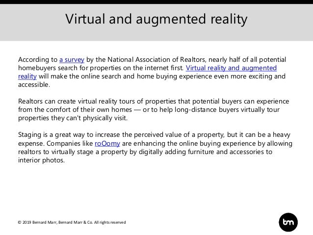 © 2019 Bernard Marr, Bernard Marr & Co. All rights reserved Virtual and augmented reality According to a survey by the Nat...