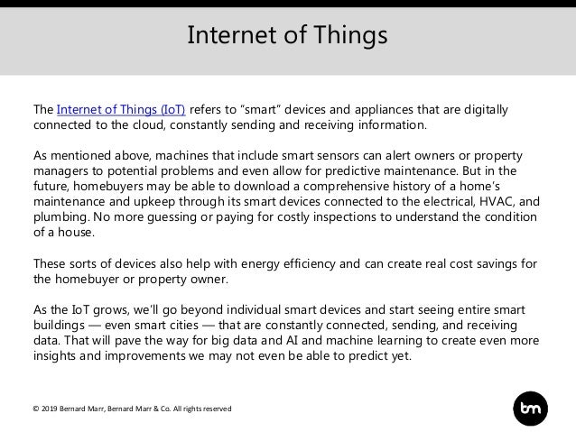 """© 2019 Bernard Marr, Bernard Marr & Co. All rights reserved Internet of Things The Internet of Things (IoT) refers to """"sma..."""