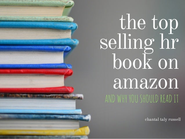 the top selling hr book on amazon ANDWHYYOUSHOULDREADIT chantal taly russell