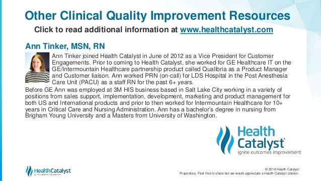 © 2018 Health Catalyst Proprietary. Feel free to share but we would appreciate a Health Catalyst citation. Other Clinical ...