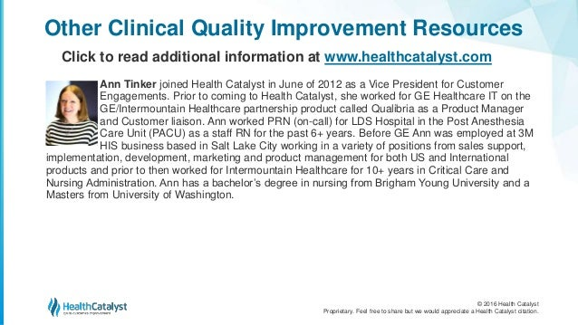 © 2016 Health Catalyst Proprietary. Feel free to share but we would appreciate a Health Catalyst citation. Other Clinical ...