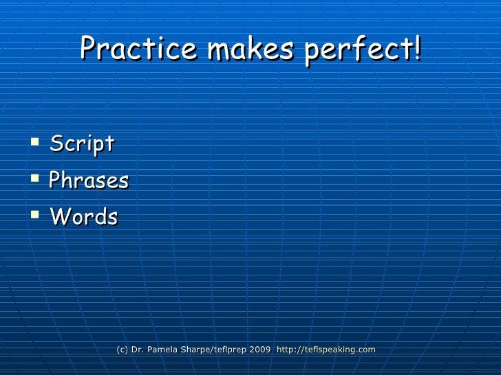 How much should I write? <ul><li>Script </li></ul><ul><li>Phrases </li></ul><ul><li>Words </li></ul>