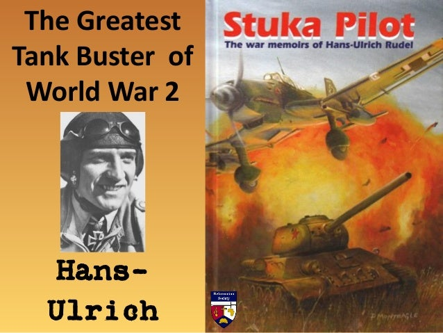The Greatest Tank Buster of World War 2 Hans- Ulrich