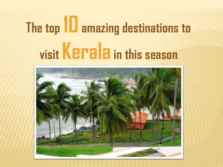 The top 10 amazing destinations to  visit Kerala in this season