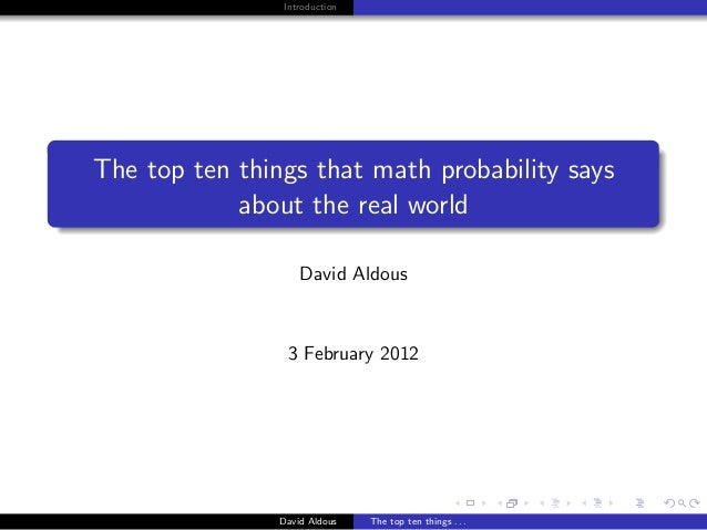 IntroductionThe top ten things that math probability says            about the real world                    David Aldous ...